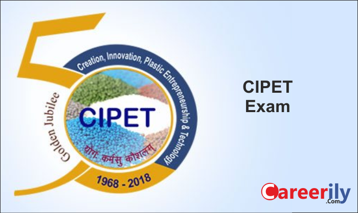 CIPET JEE 2019: Application form, Eligibility, Exam Date